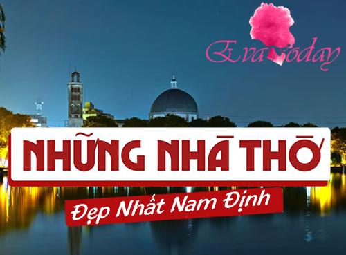 Top 15 Ngôi Nhà Thờ Đẹp Nhất Tại Nam Định Dành Cho Các EVA Thích Chụp Ảnh Và Khám Phá